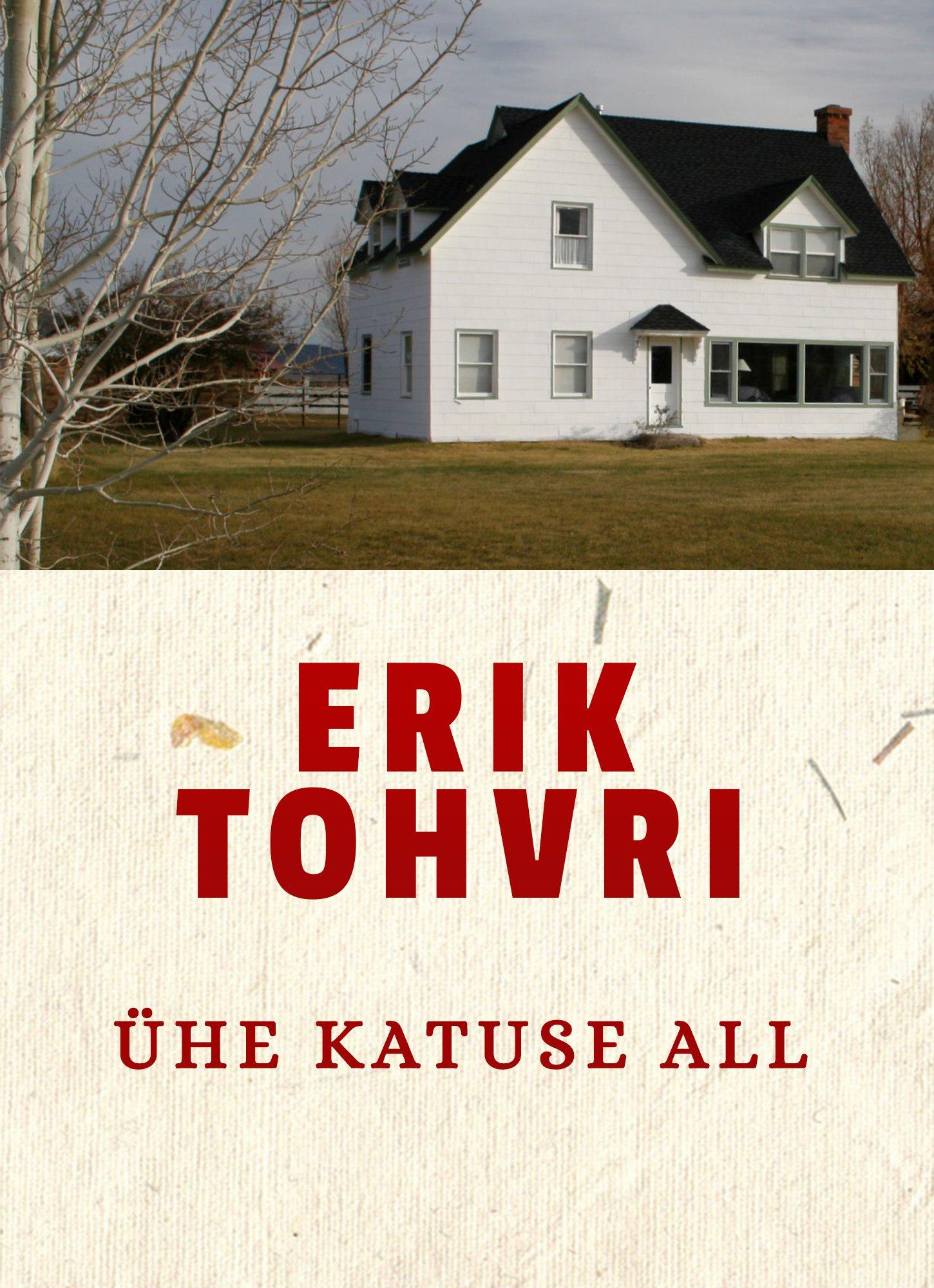Erik Tohvri Ühe katuse all erik tohvri kodutute küla ii sulasest sai peremees