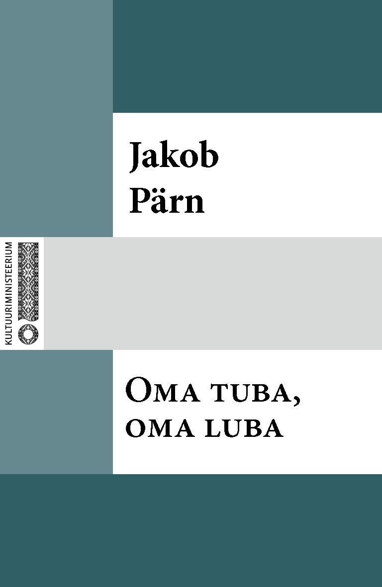 Jakob Pärn Oma tuba, oma luba jakob pärn oma tuba oma luba