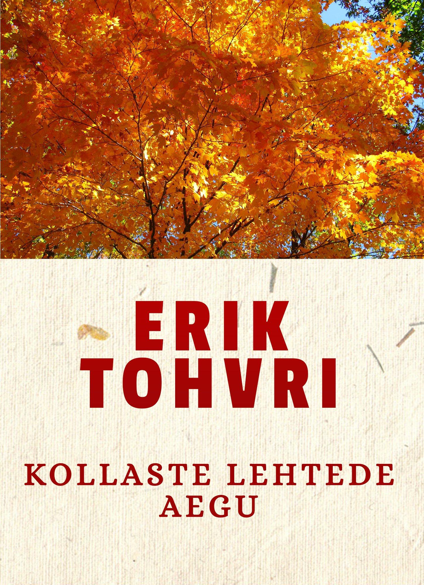 Erik Tohvri Kollaste lehtede aegu jüri v grauberg aegu ammuseid isbn 9789949815227