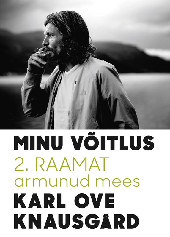 Karl Ove Knausgård Minu võitlus. 2. raamat. Armunud mees hille hanso minu istanbul poolik ja tervik