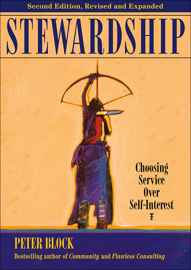 Peter Block Stewardship. Choosing Service Over Self-Interest b block chutes and adders