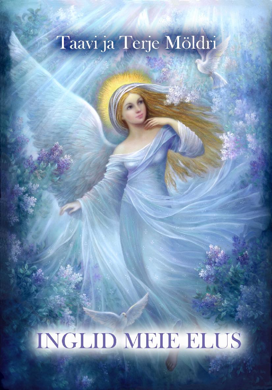 Terje Möldri Inglid meie elus lorna byrne inglid minu sõrmeotstel