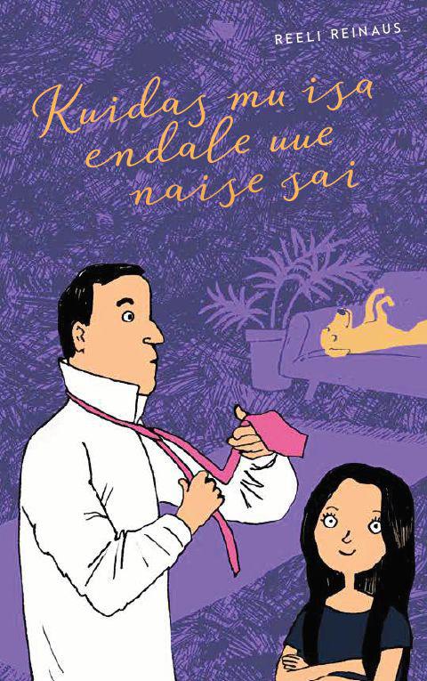 Reeli Reinaus Kuidas mu isa endale uue naise sai kaisa masso minu portugal igatsedes kadunud aega