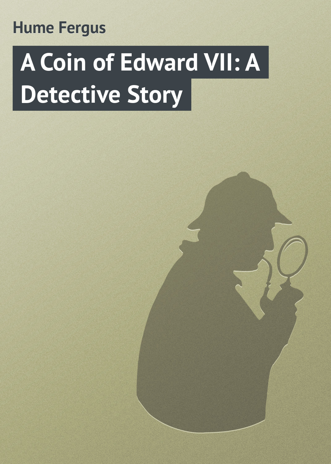 Hume Fergus A Coin of Edward VII: A Detective Story a modern detective