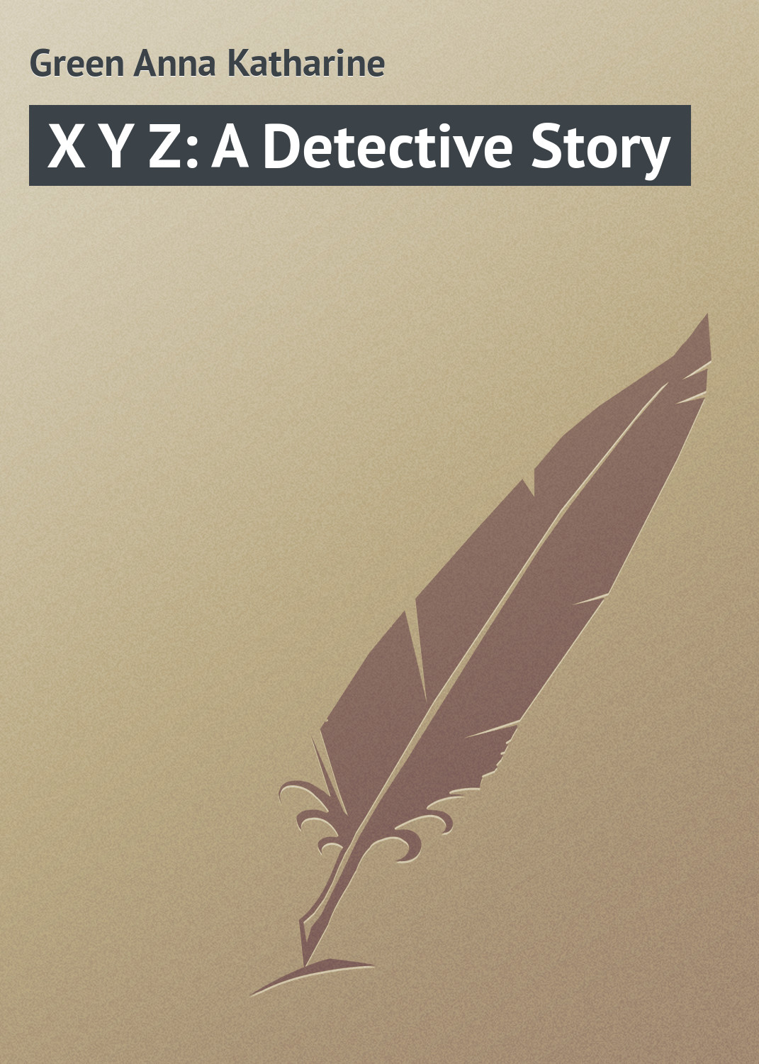 Green Anna Katharine X Y Z: A Detective Story линейные направляющие mux 9 mgn9 l 400 mgn9c mgn9h cnc x y z mgn9c h