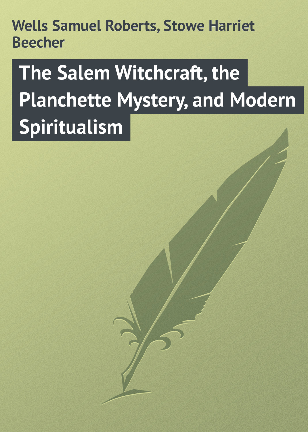 Гарриет Бичер-Стоу The Salem Witchcraft, the Planchette Mystery, and Modern Spiritualism witchcraft witchcraft legend