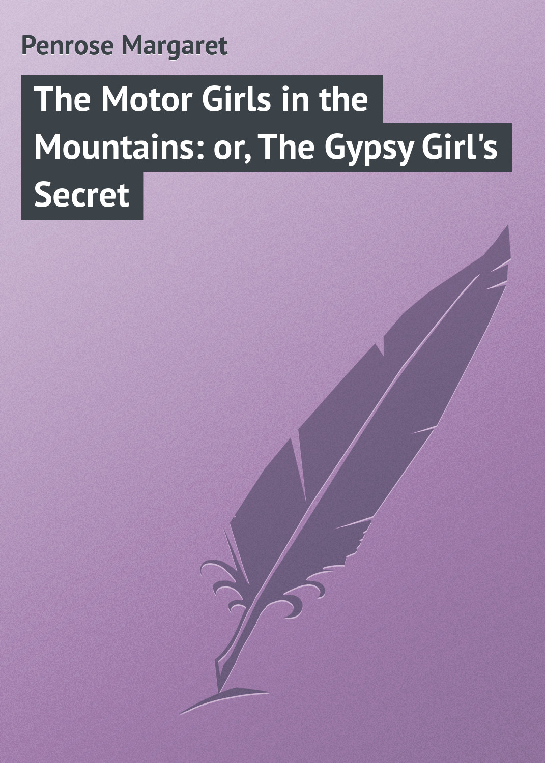 Penrose Margaret The Motor Girls in the Mountains: or, The Gypsy Girl's Secret
