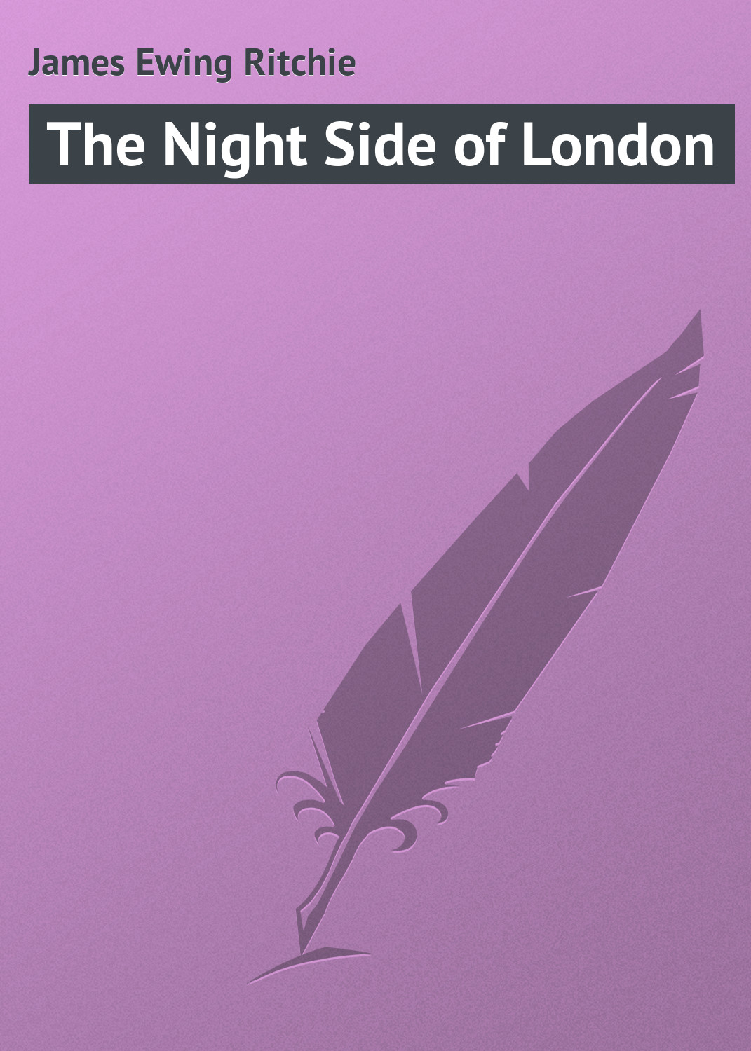 James Ewing Ritchie The Night Side of London скальп петуха wapsi ewing economy dry fly cape