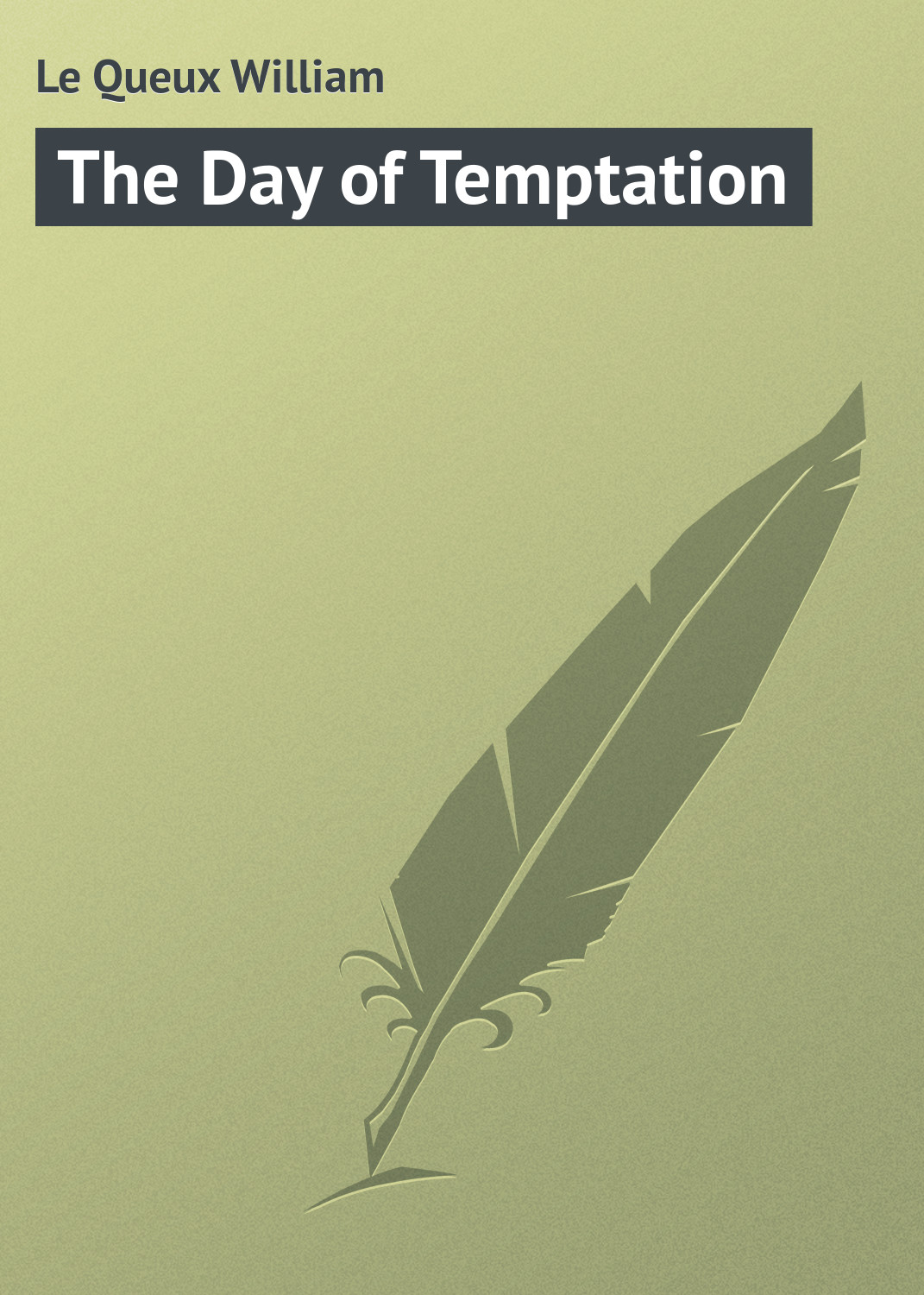 Le Queux William The Day of Temptation цена и фото