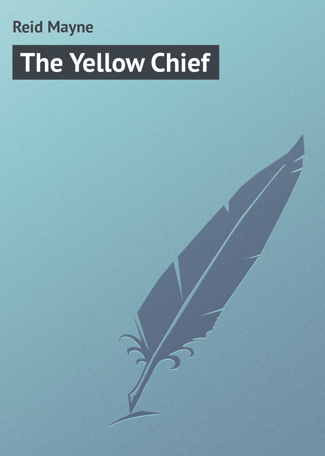 The Yellow Chief