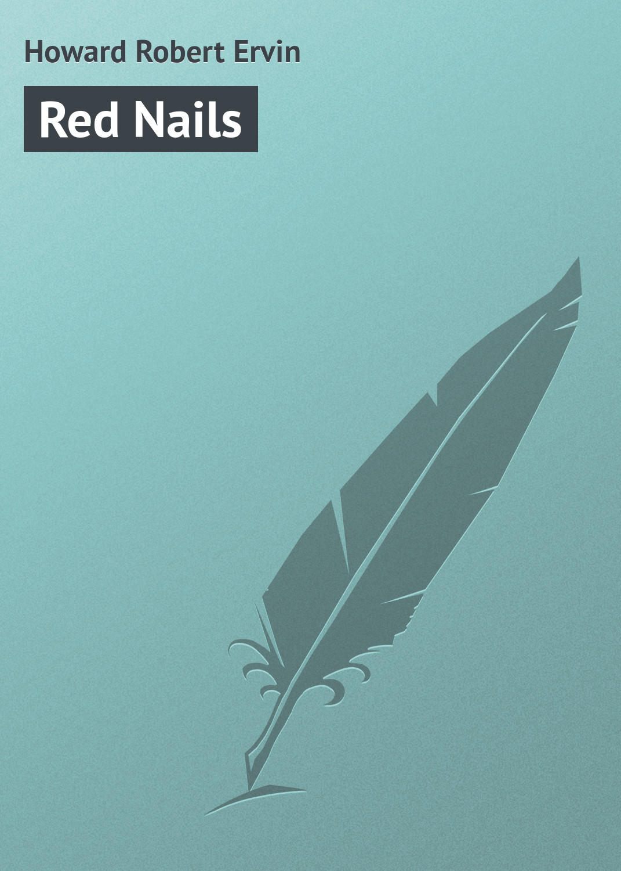 Howard Robert Ervin Red Nails howard robert ervin shadows in the moonlight