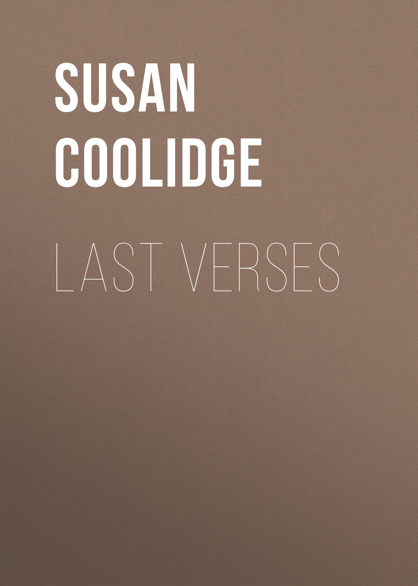 Coolidge Susan Last Verses coolidge susan clover