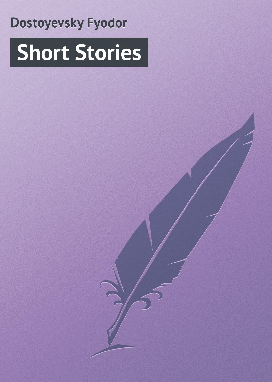 Фото - Федор Достоевский Short Stories short stories