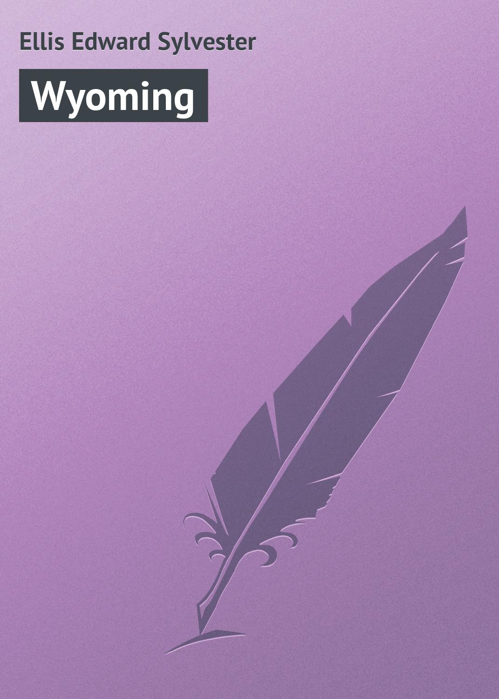 Ellis Edward Sylvester Wyoming
