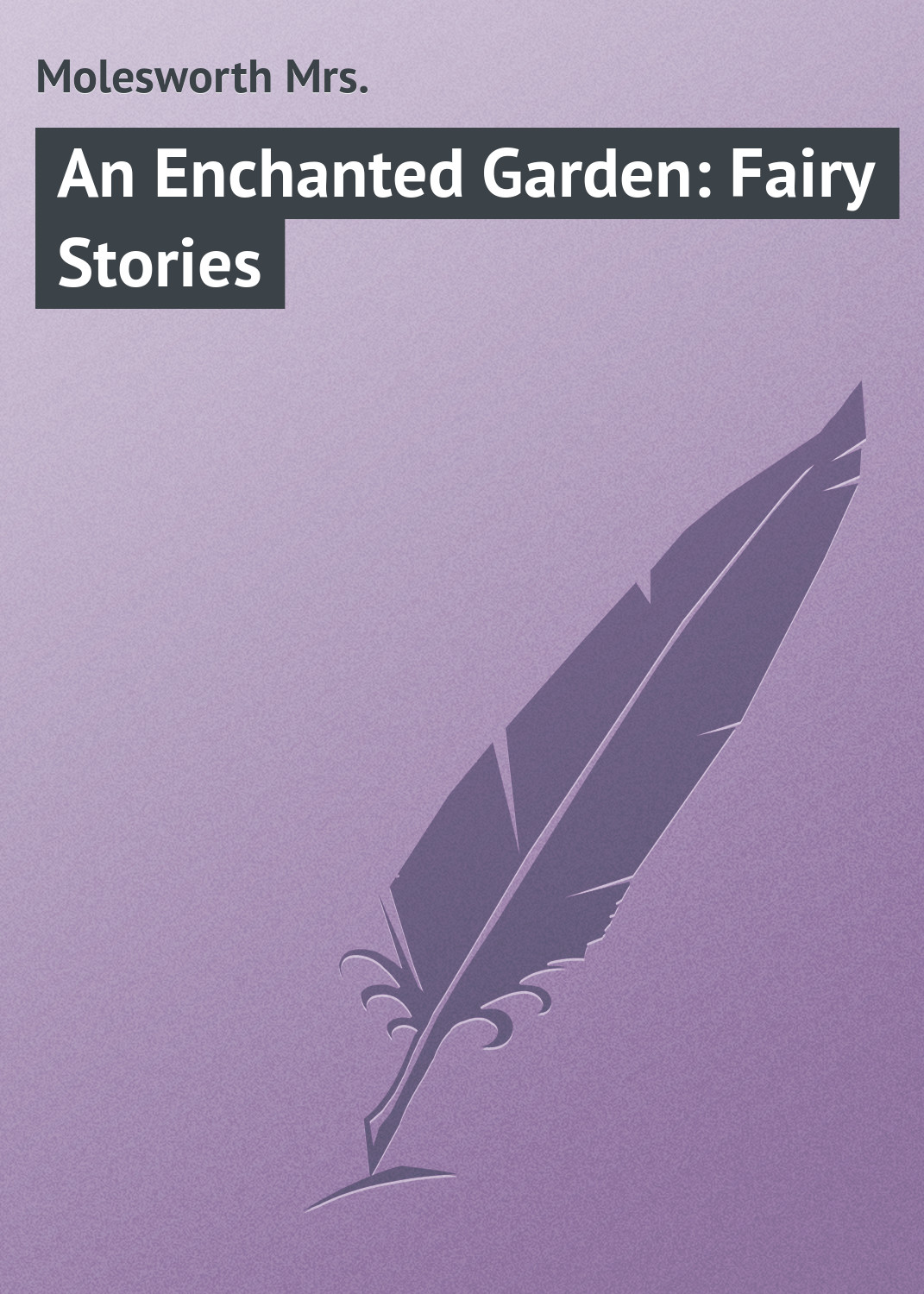 An Enchanted Garden: Fairy Stories