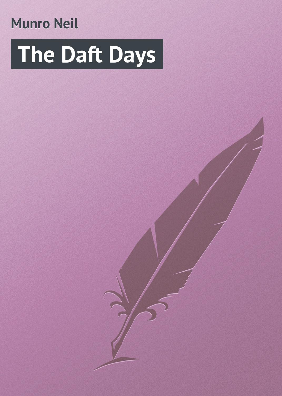 Munro Neil The Daft Days