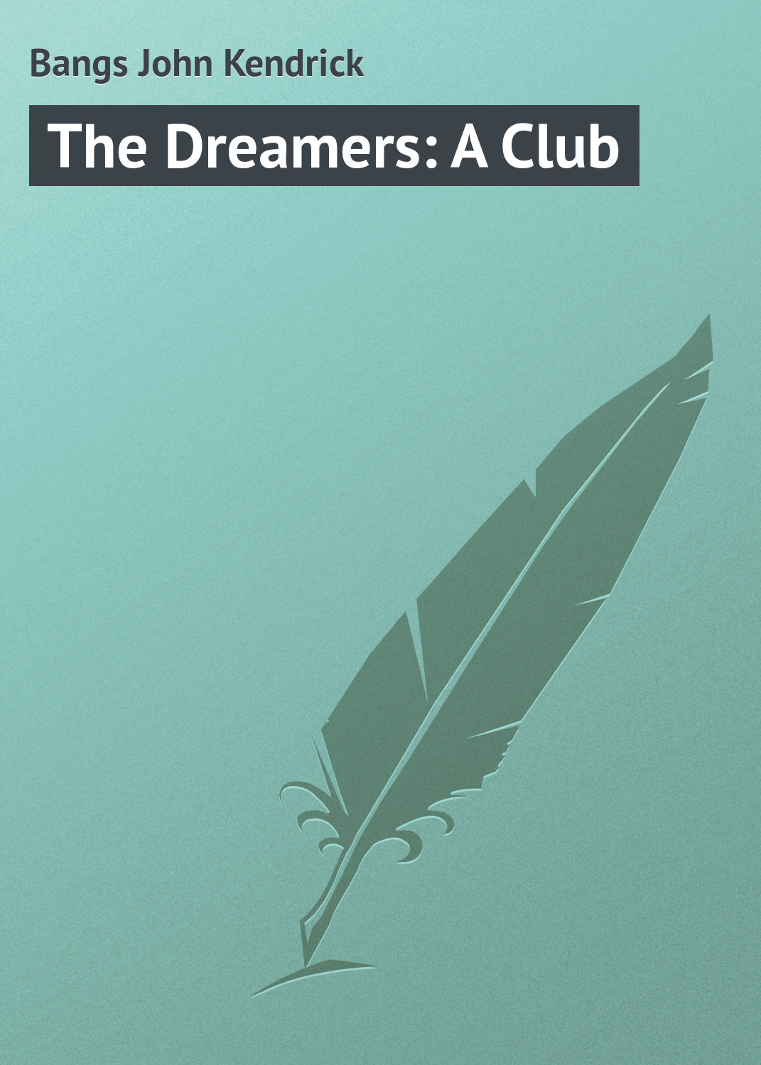 Bangs John Kendrick The Dreamers: A Club недорого