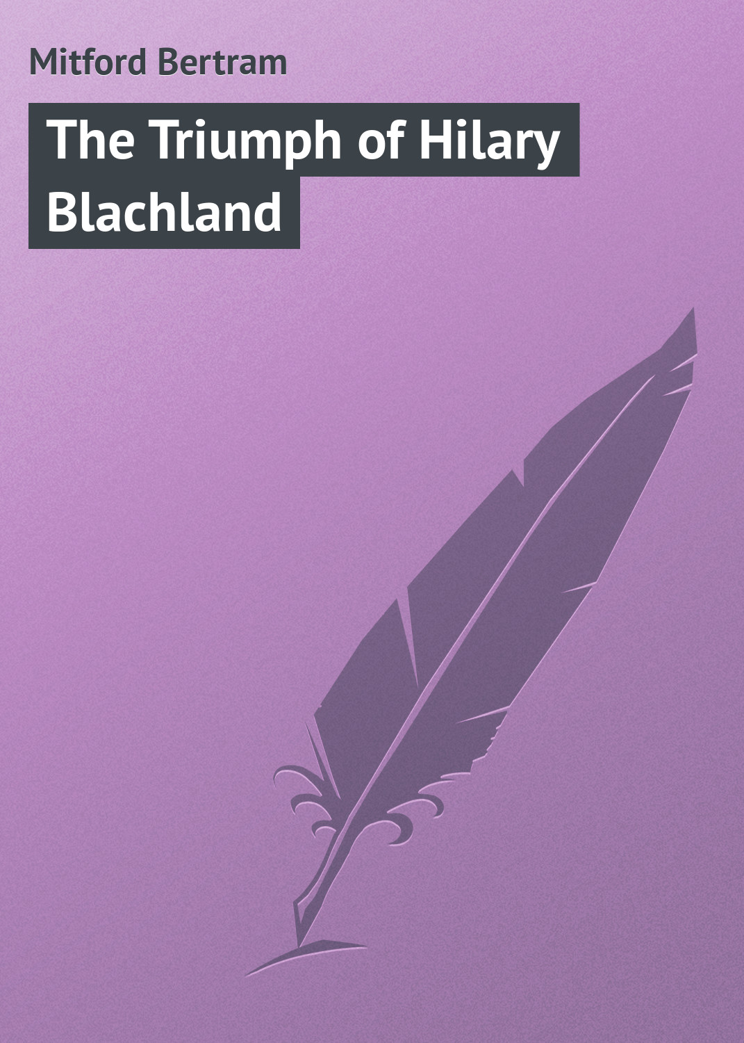 Mitford Bertram The Triumph of Hilary Blachland the mitford murders