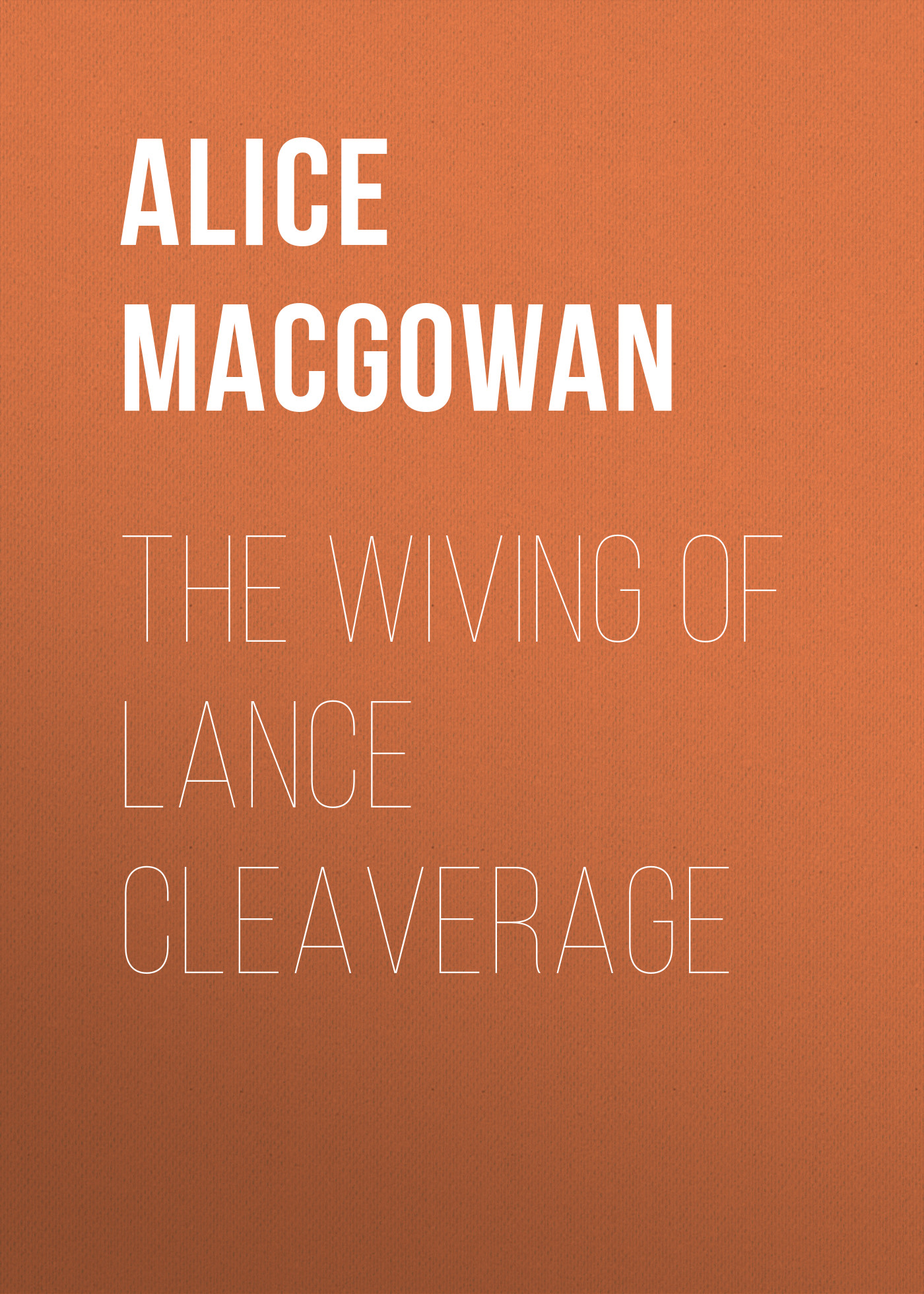 MacGowan Alice The Wiving of Lance Cleaverage