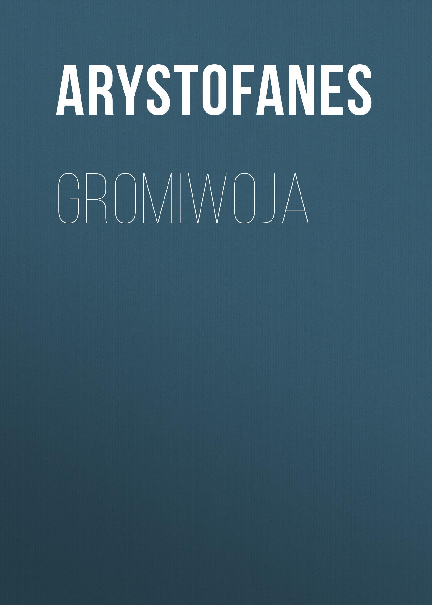 Gromiwoja ( Arystofanes  )