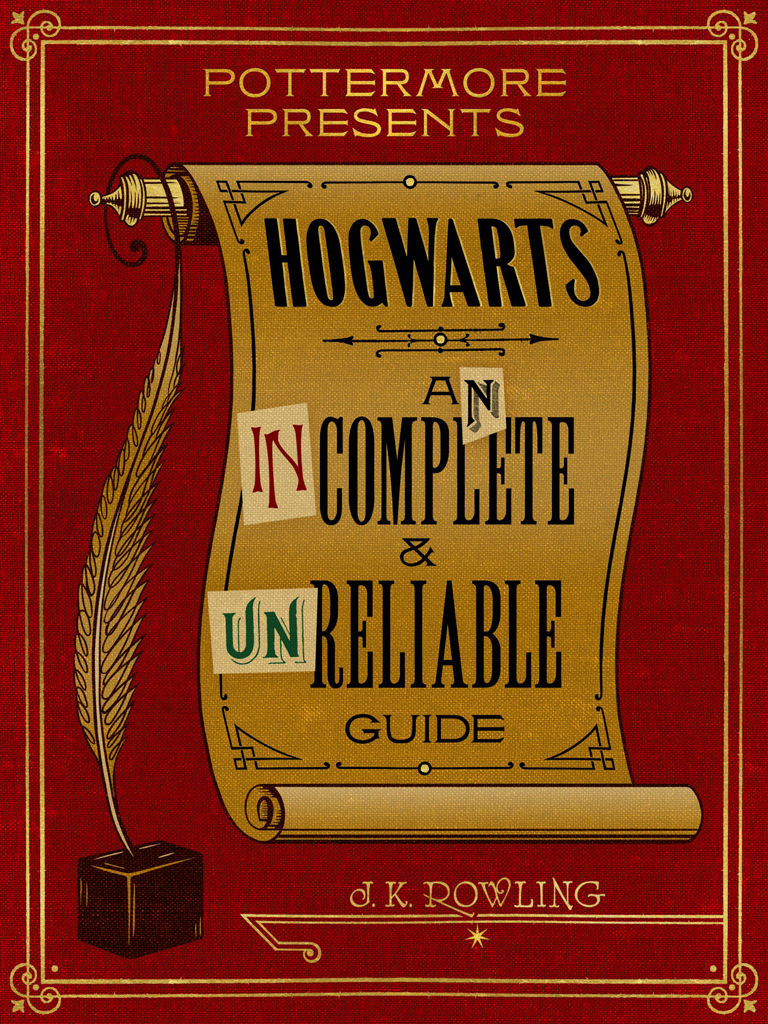 Дж. К. Роулинг Hogwarts: An Incomplete and Unreliable Guide j k rowling s wizarding world the dark arts a movie scrapbook