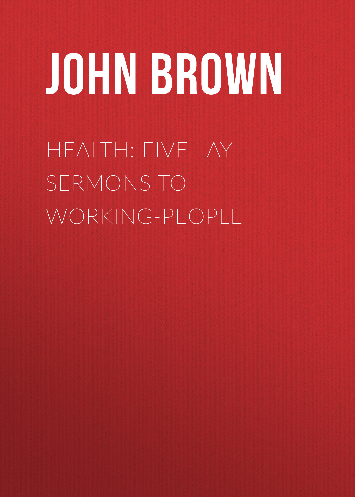 Brown John Health: Five Lay Sermons to Working-People simple strong wall sucker five people toothbrush holder