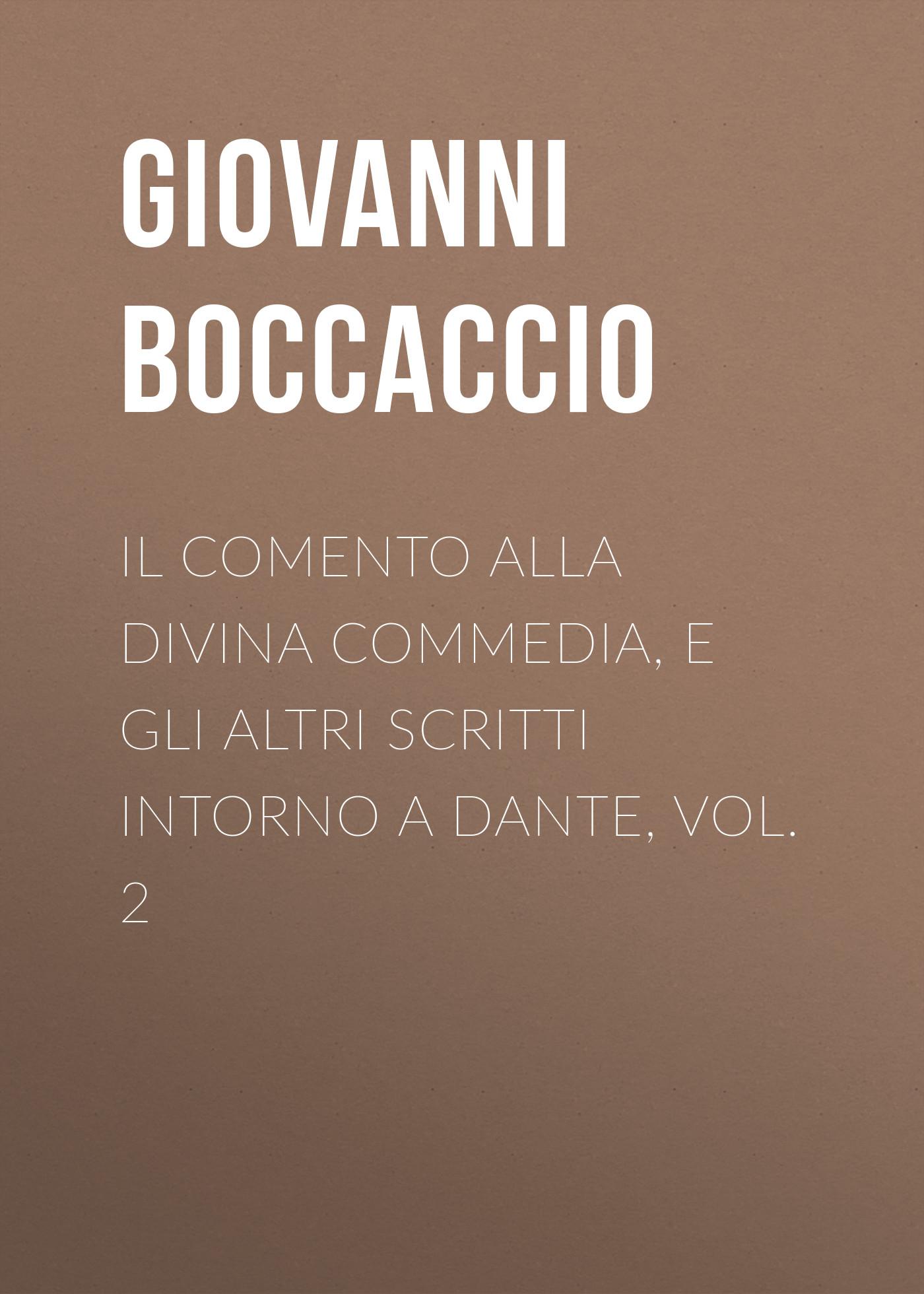 Джованни Боккаччо Il Comento alla Divina Commedia, e gli altri scritti intorno a Dante, vol. 2 e werner under a charm vol i