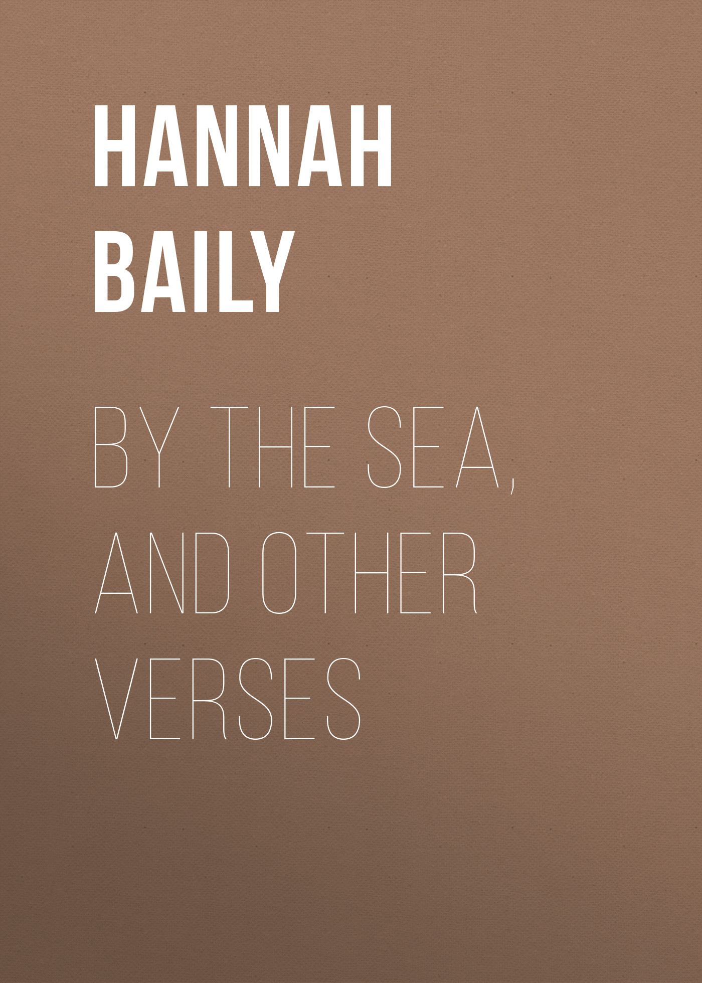 Baily Hannah Lavinia By the Sea, and Other Verses the satanic verses