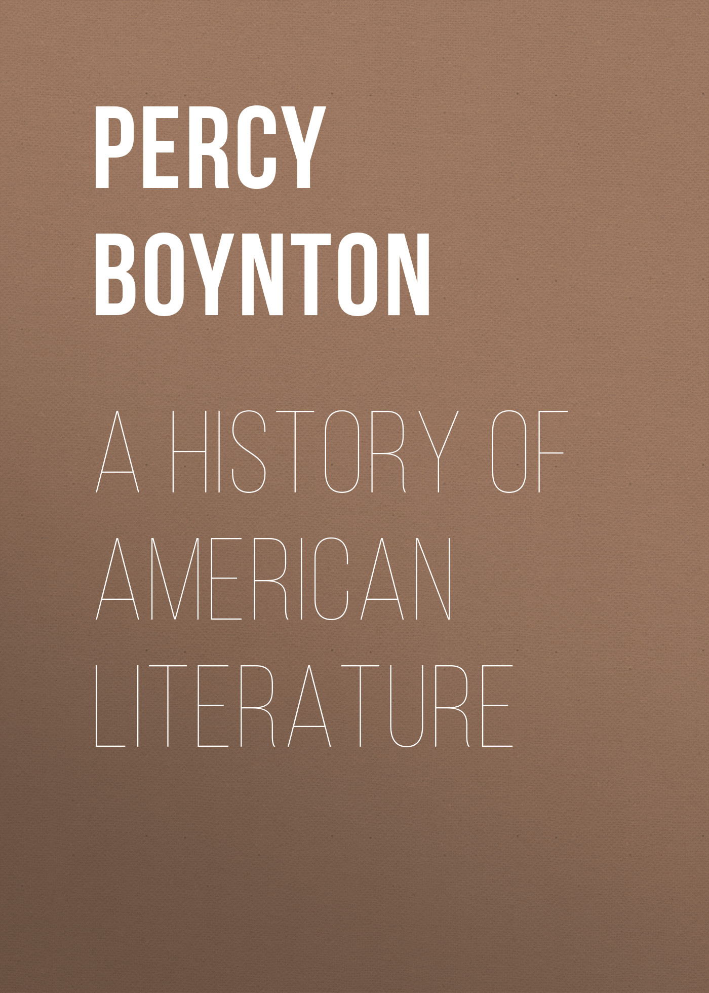 Boynton Percy Holmes A History of American Literature a new history of french literature paper