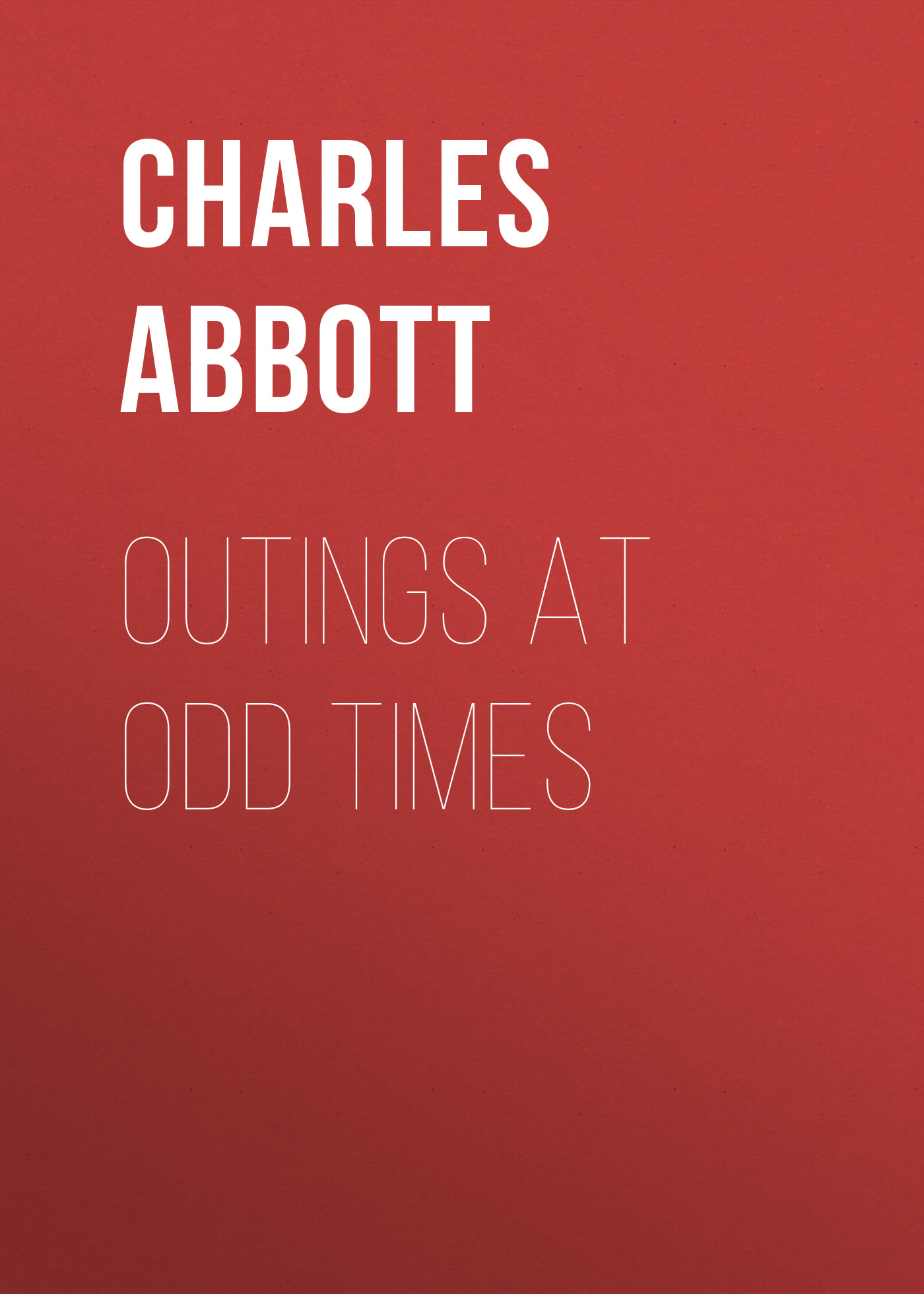 Abbott Charles Conrad Outings At Odd Times jacob abbott charles i