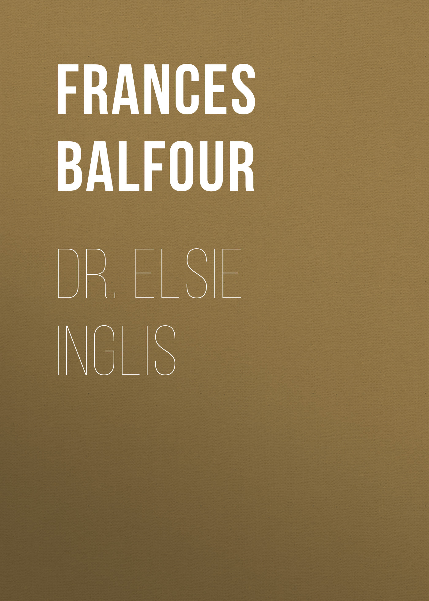 Lady Frances Balfour Dr. Elsie Inglis lady frances balfour dr elsie inglis
