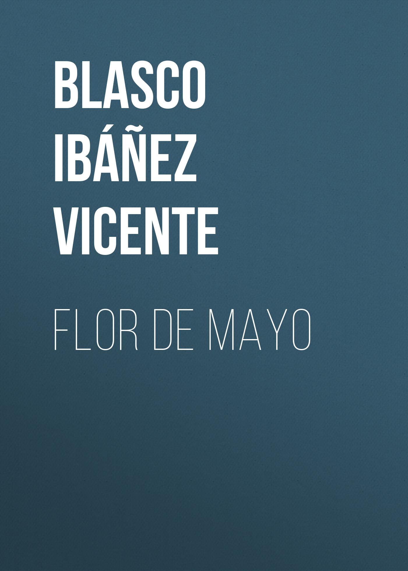 Висенте Бласко-Ибаньес Flor de mayo сыворотка для волос flor de man flor de man fl019lwuem50