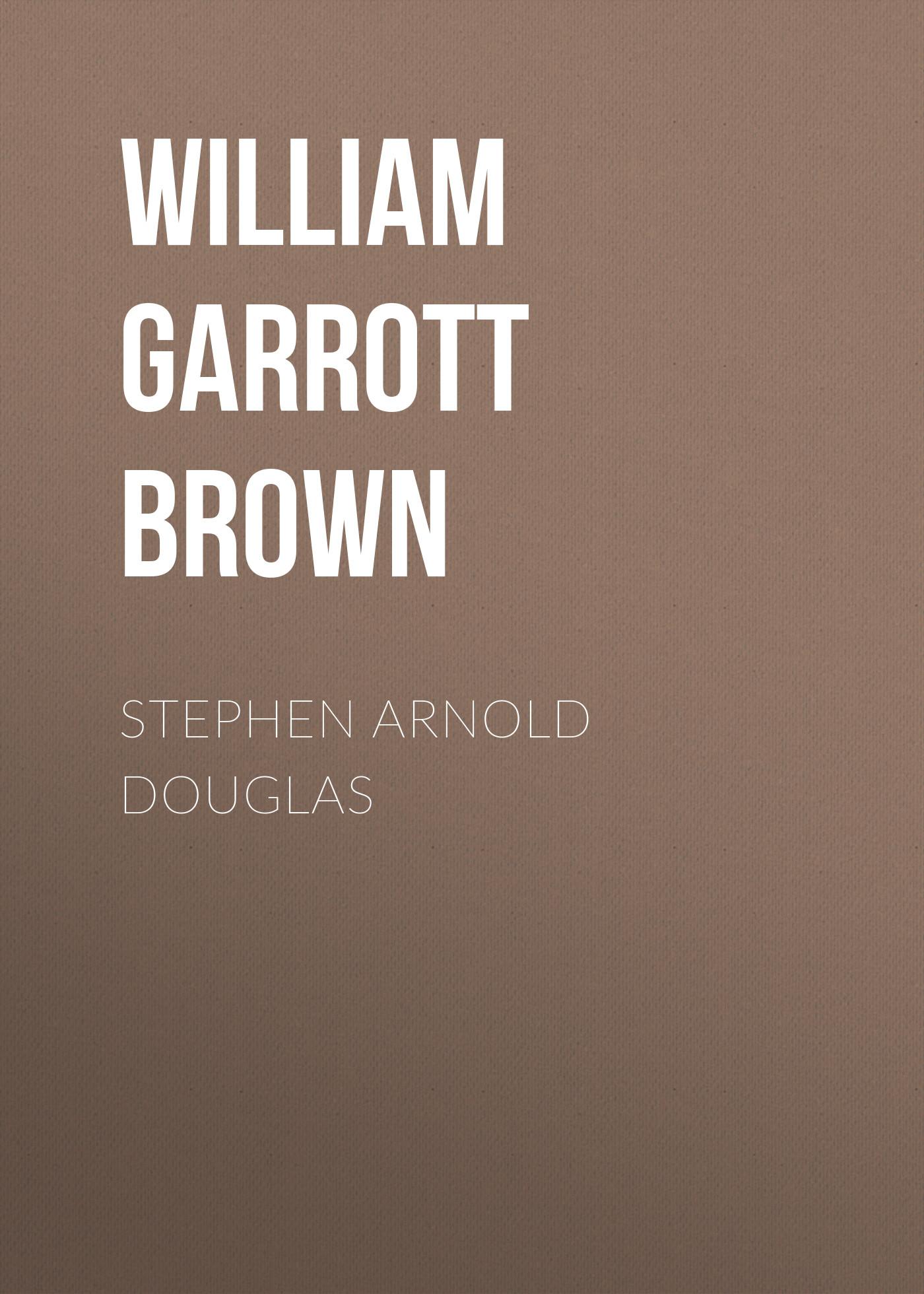 William Garrott Brown Stephen Arnold Douglas ekaterina talalakina tony brown jennifer bown william eggington mastering english through global debate