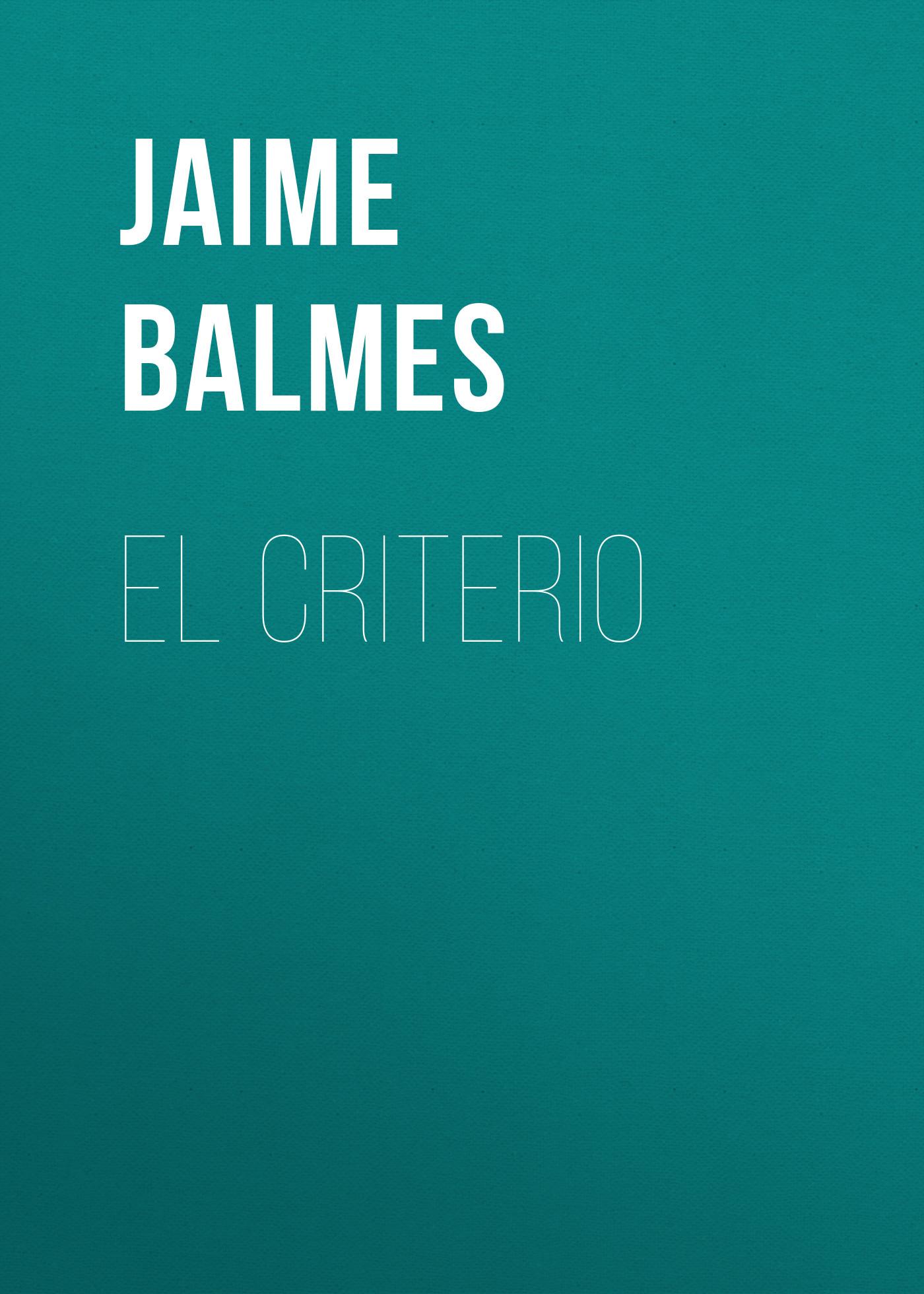 Balmes Jaime Luciano El Criterio стоимость