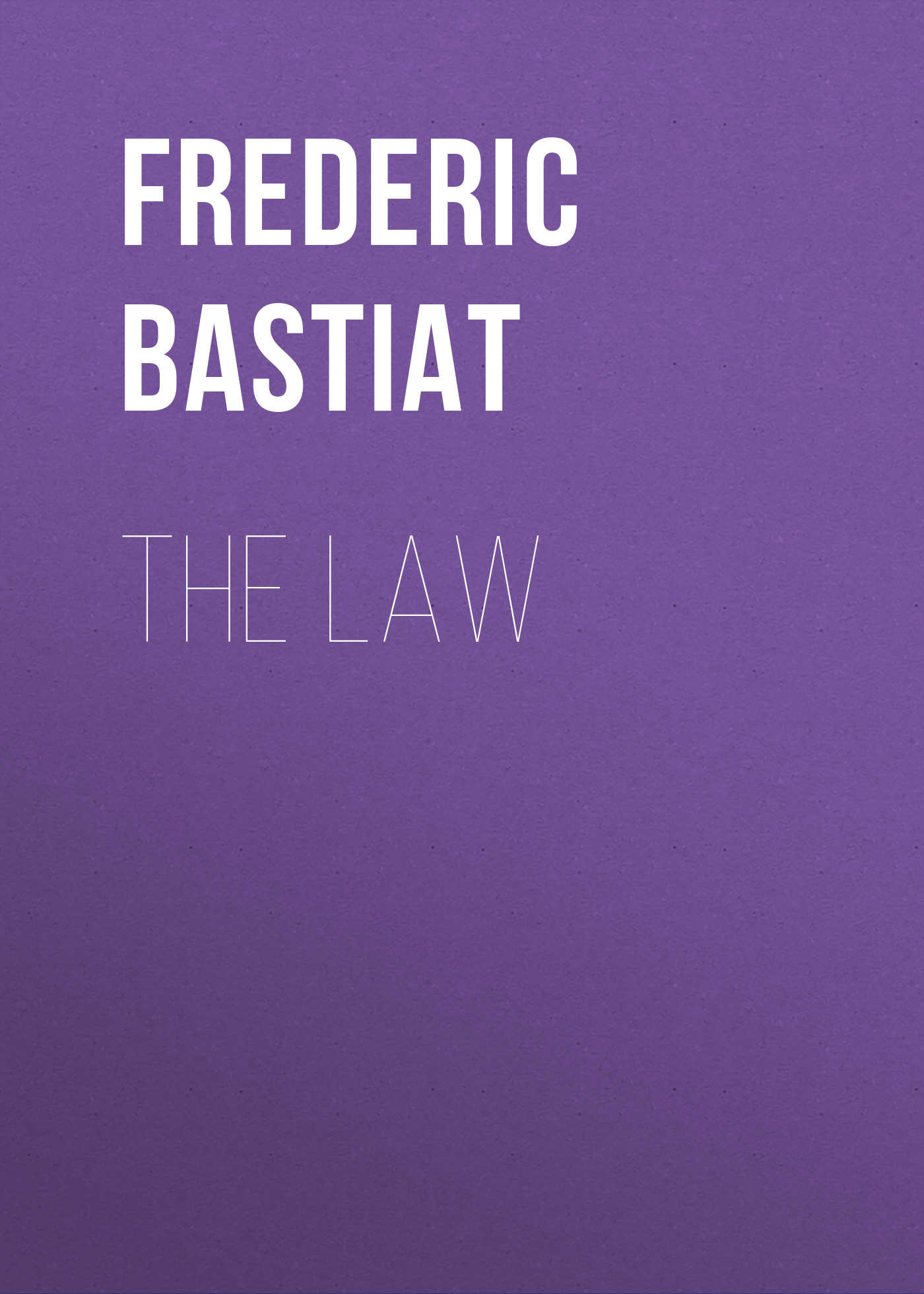 Bastiat Frédéric The Law american law