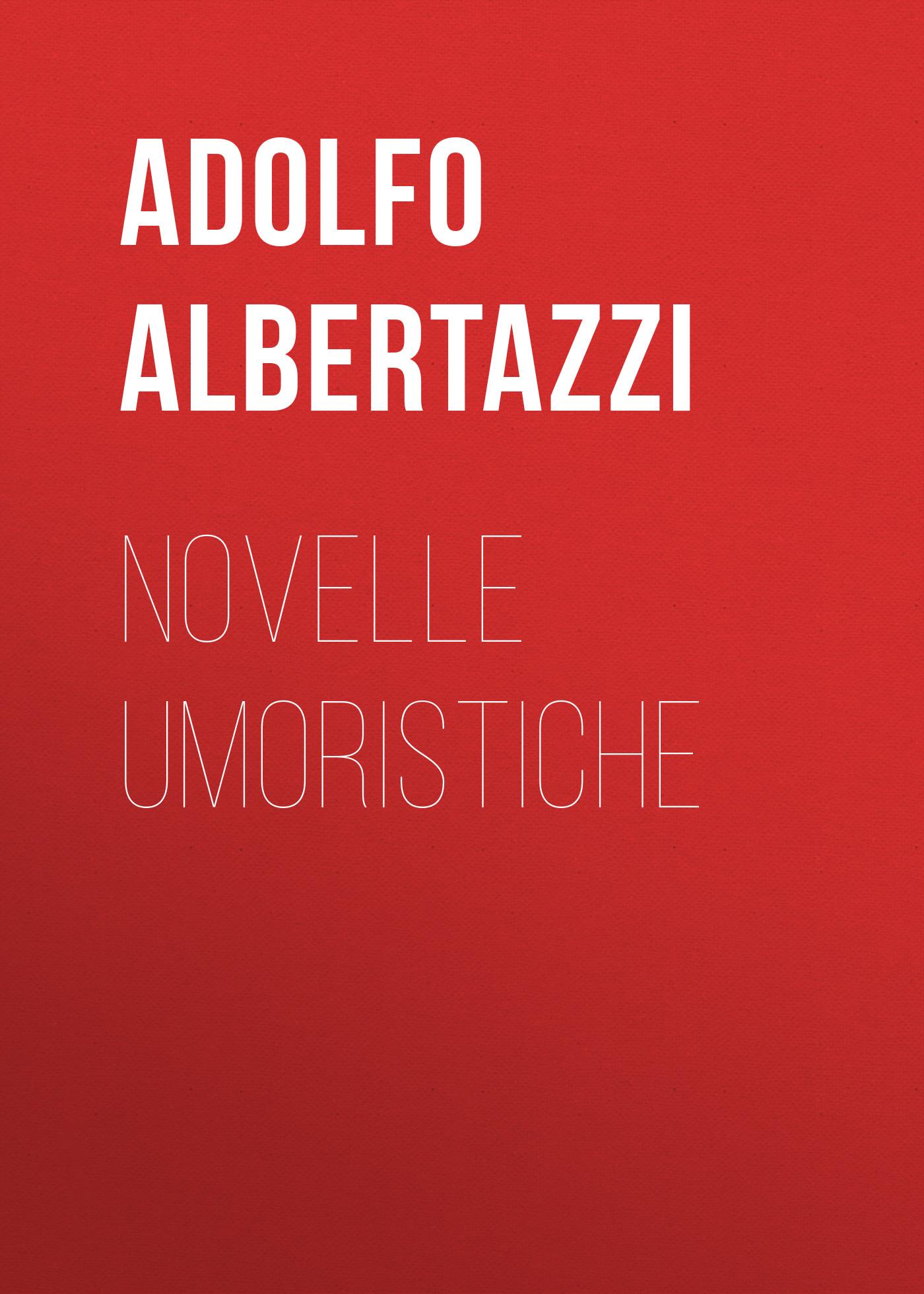 Albertazzi Adolfo Novelle umoristiche цена