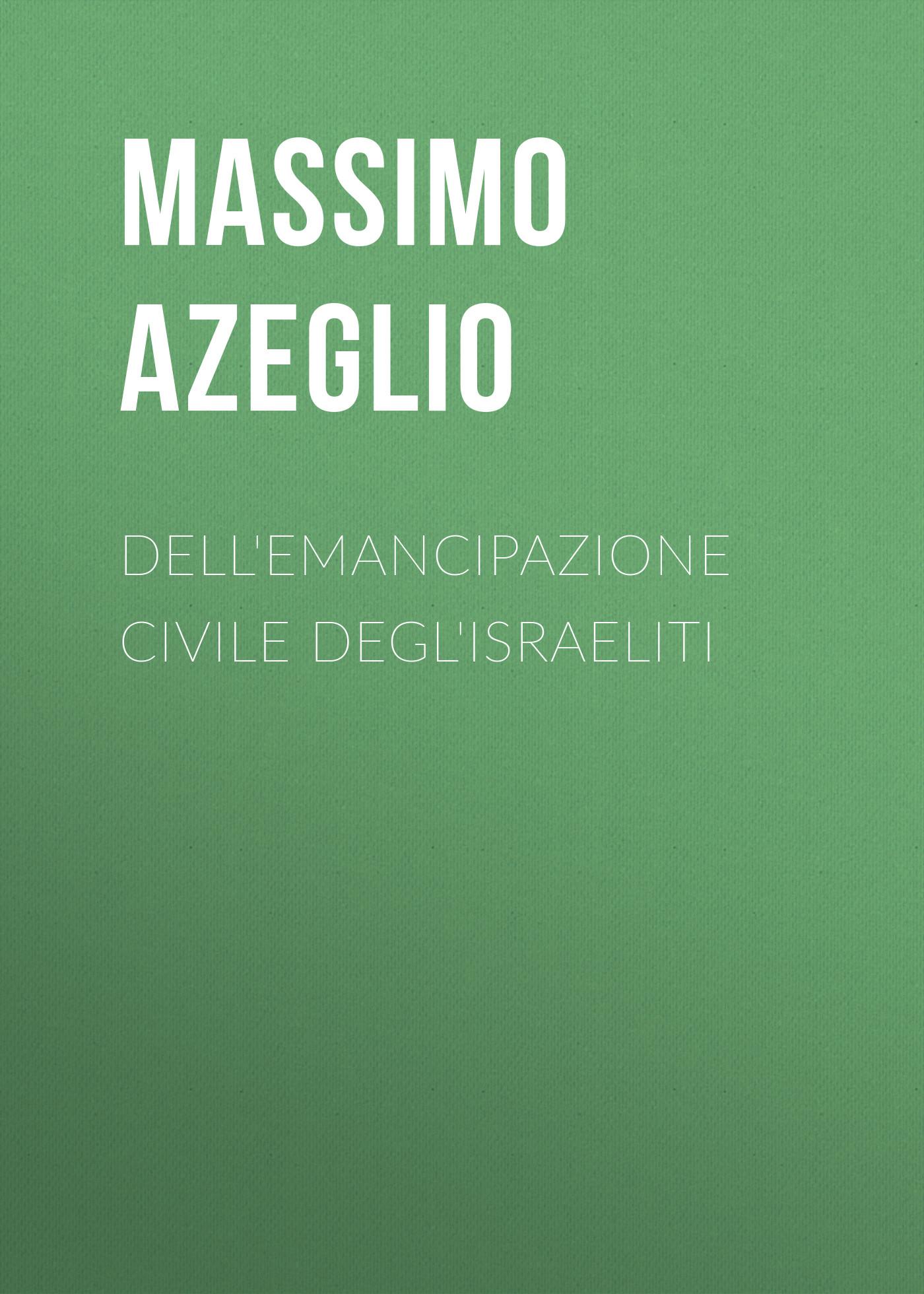 Massimo d' Azeglio Dell'Emancipazione civile degl'Israeliti italia codice di procedura civile