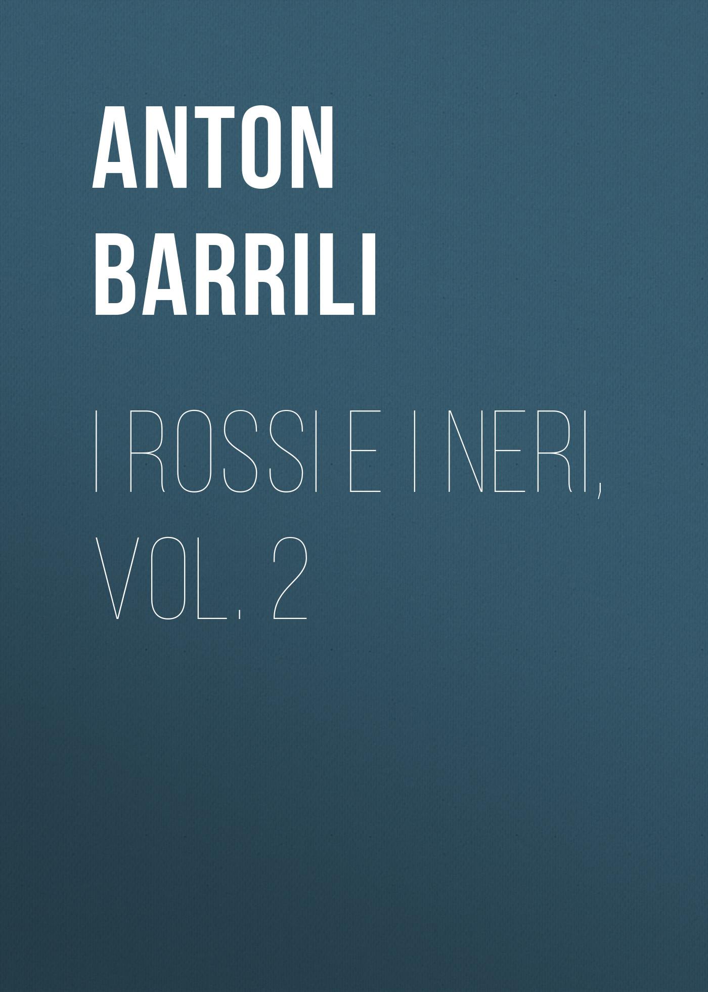 Barrili Anton Giulio I rossi e i neri, vol. 2