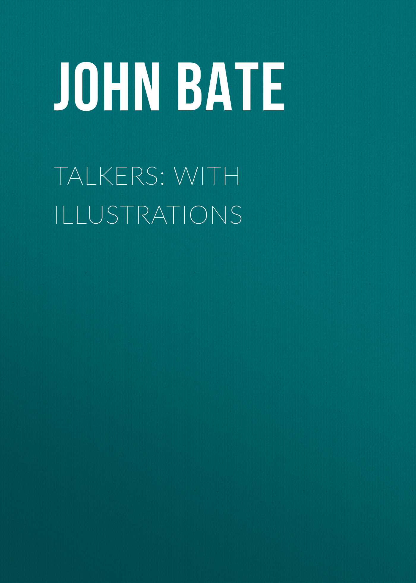 John Bate Talkers: With Illustrations sp lamp 067 compatible lamp bulb with housing for infocus in5502 in5504 in5532 in5533 in5534 in5535 projectors happy bate