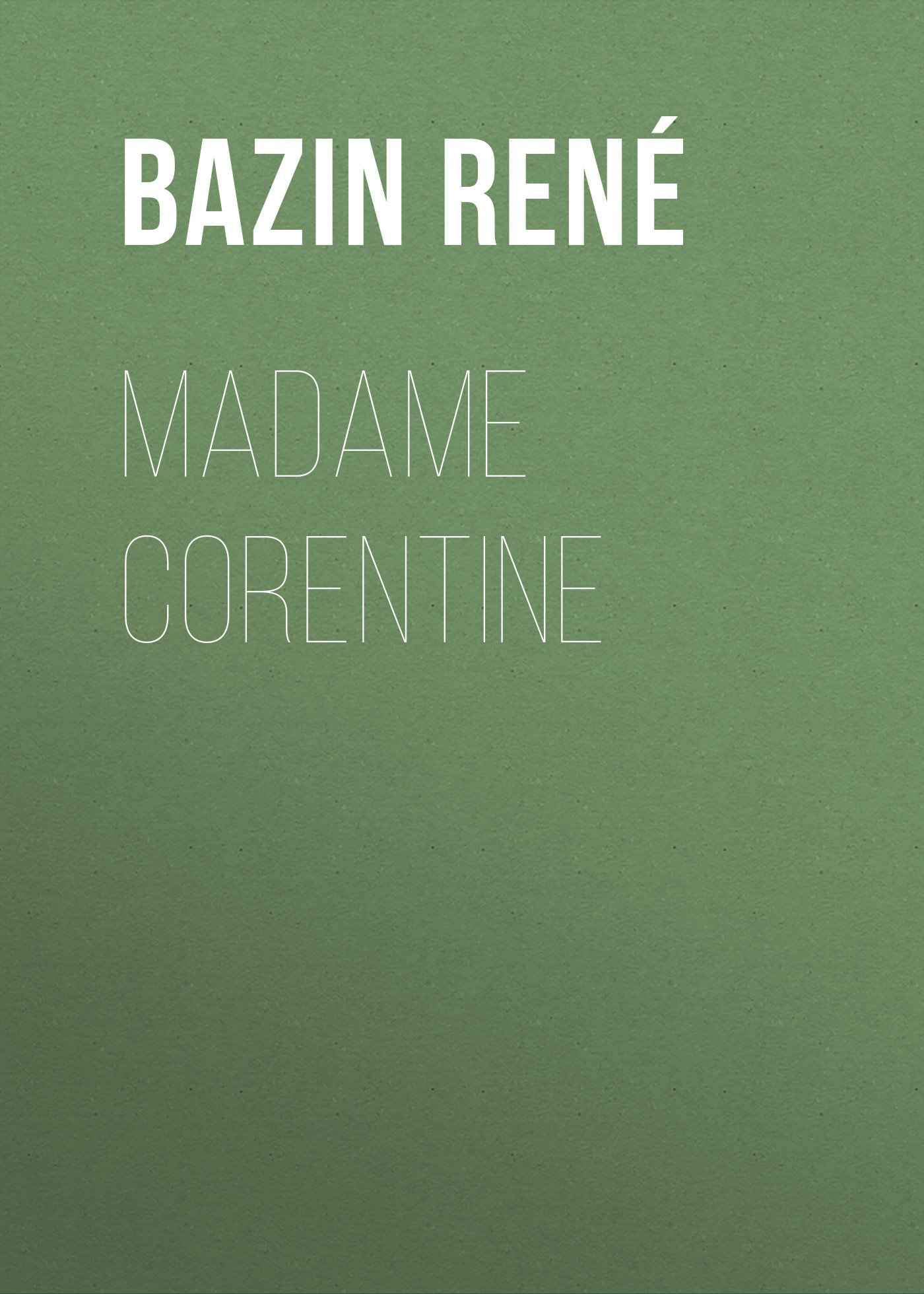 Bazin René Madame Corentine bazin rené the children of alsace les oberlés