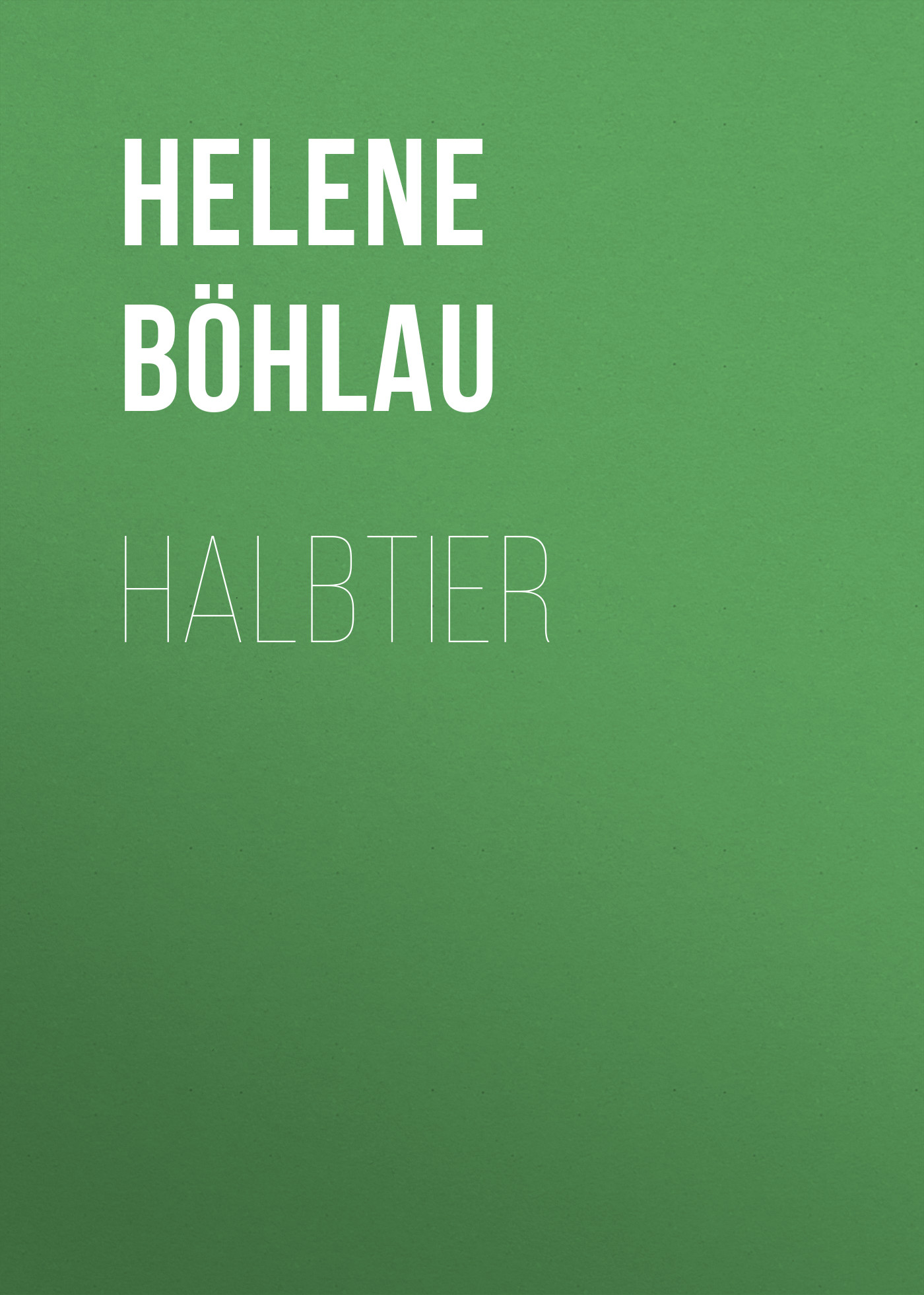 Böhlau Helene Halbtier цена