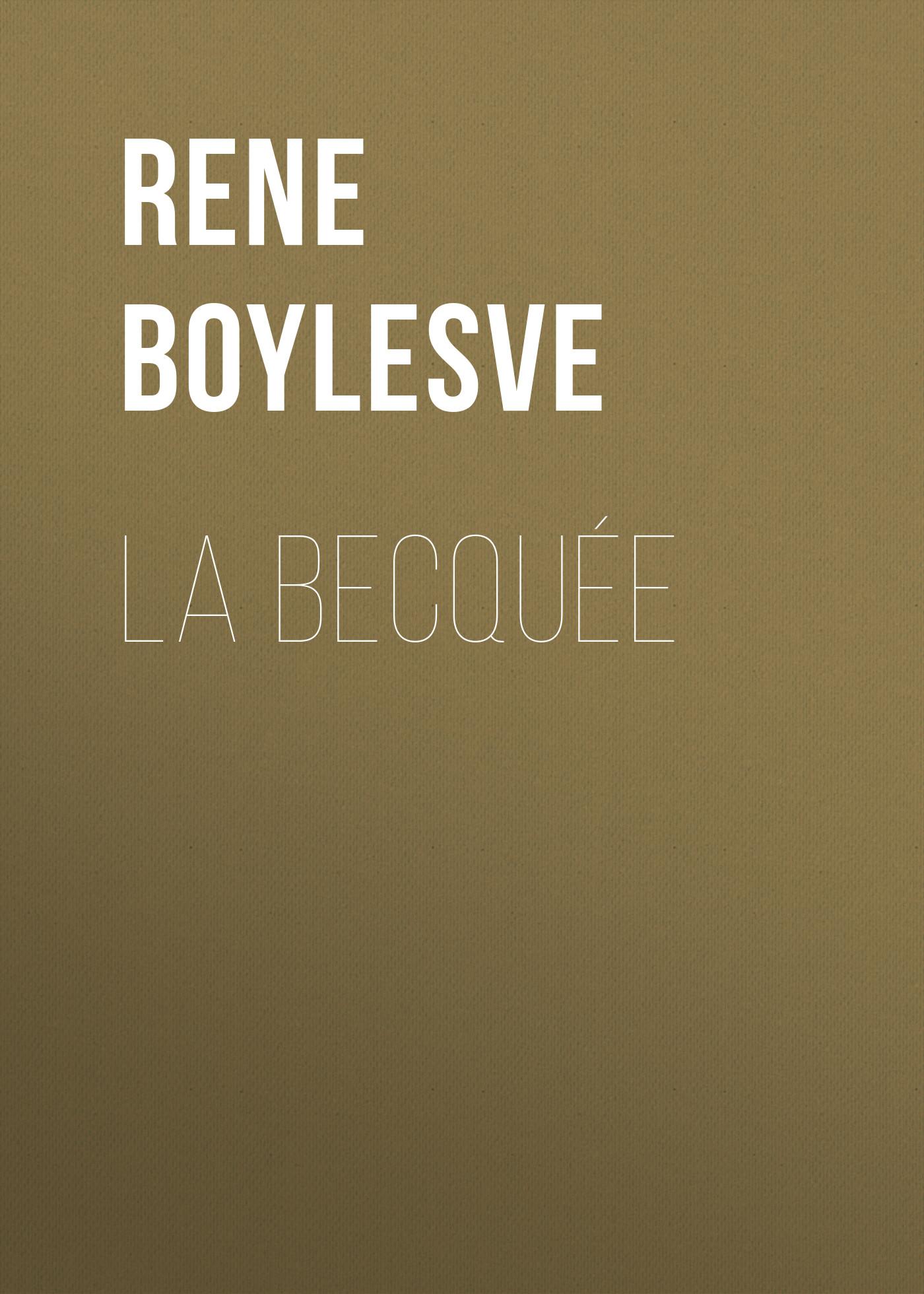 цена на Boylesve René La Becquée