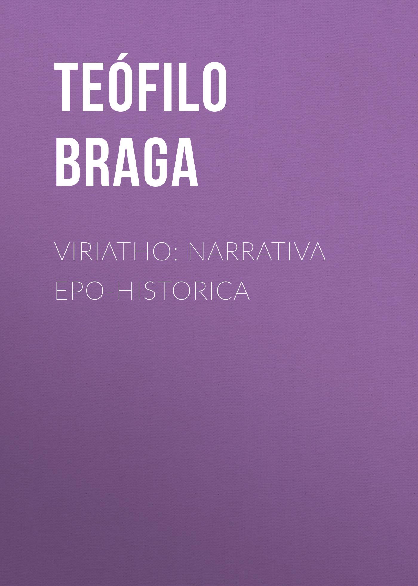 Braga Teófilo Viriatho: Narrativa epo-historica цены онлайн