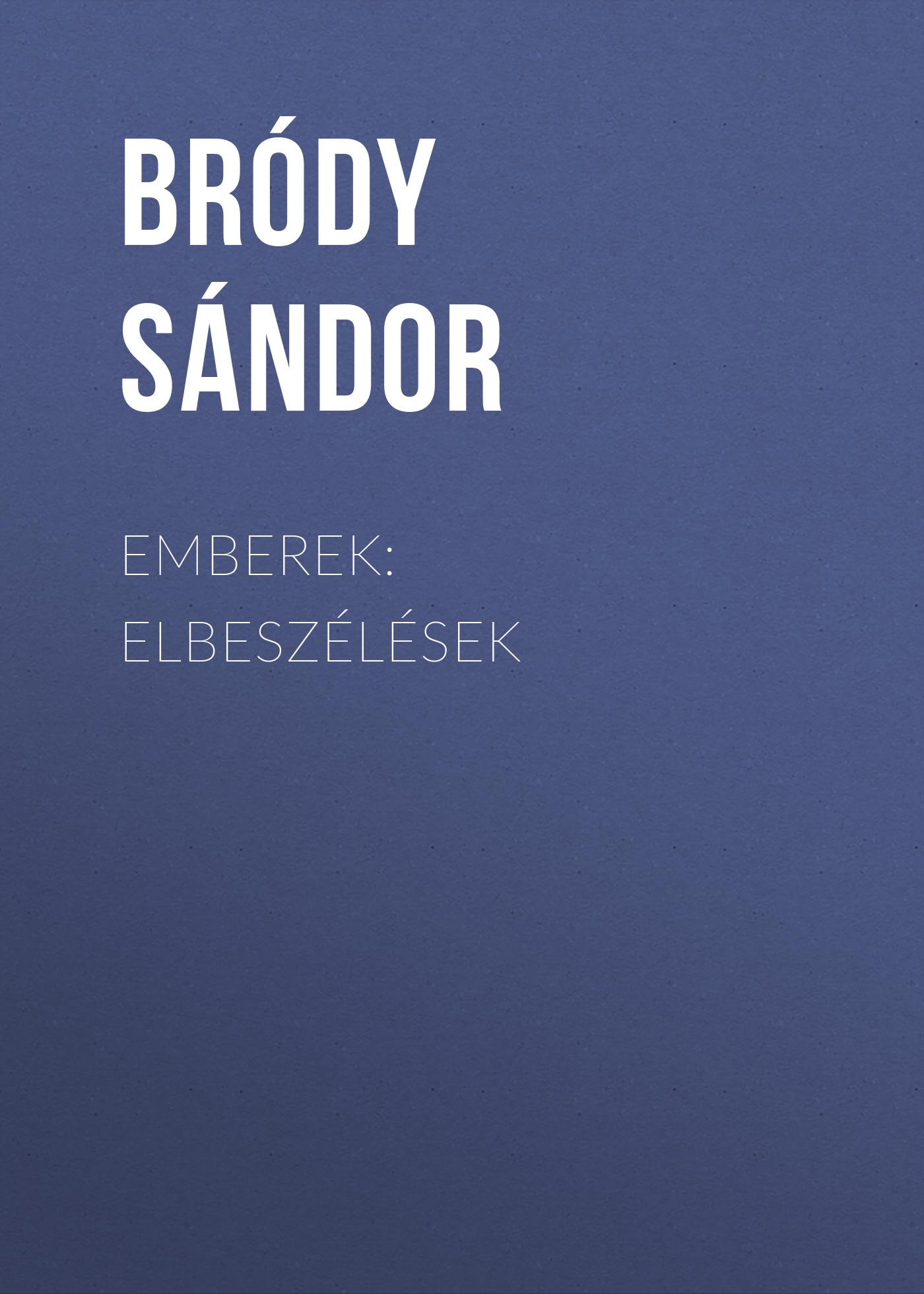 Bródy Sándor Emberek: Elbeszélések