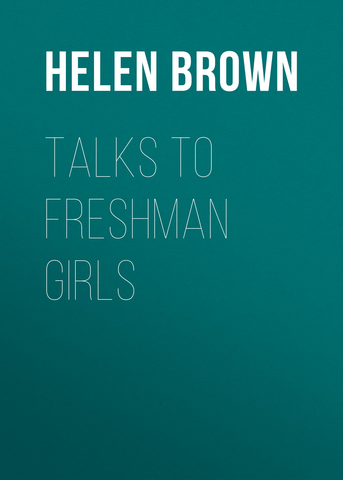 Brown Helen Dawes Talks to Freshman Girls helen forrester twopence to cross the mersey