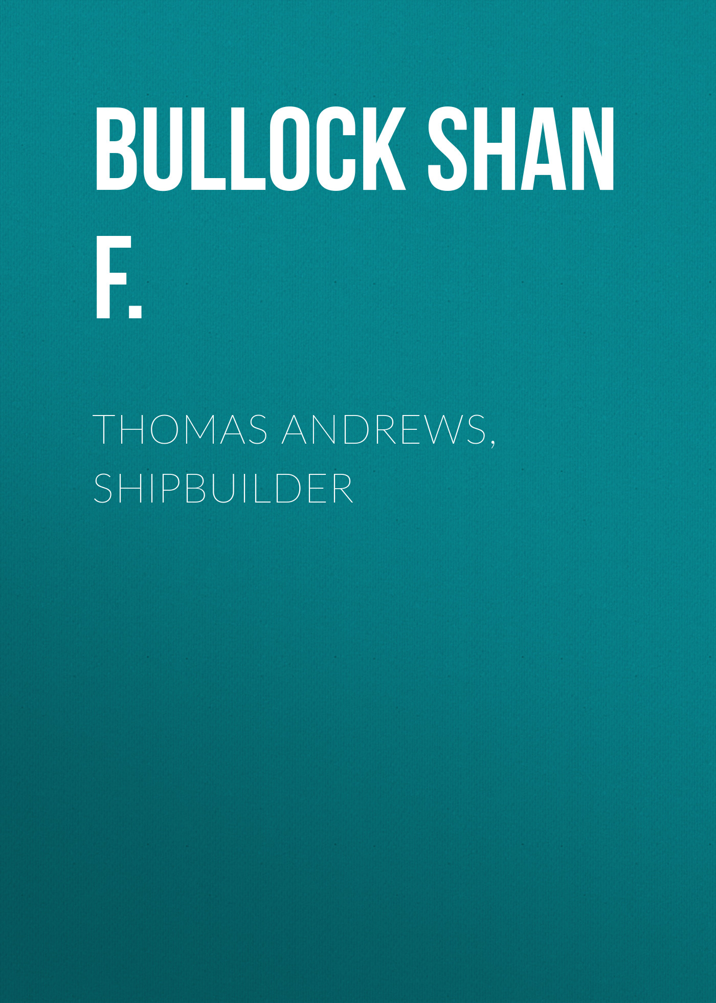 Bullock Shan F. Thomas Andrews, Shipbuilder xiang shan red