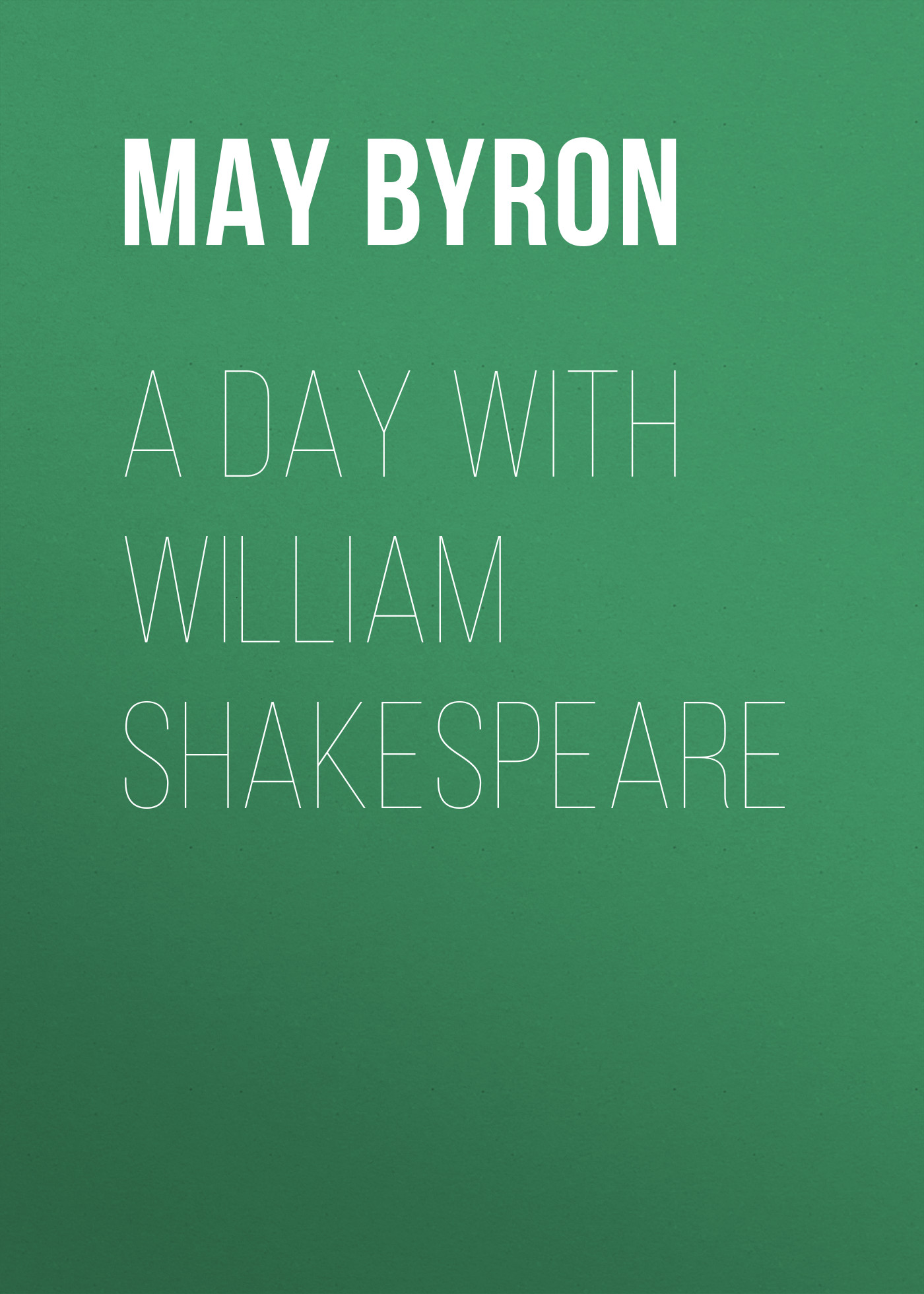 лучшая цена Byron May Clarissa Gillington A Day with William Shakespeare