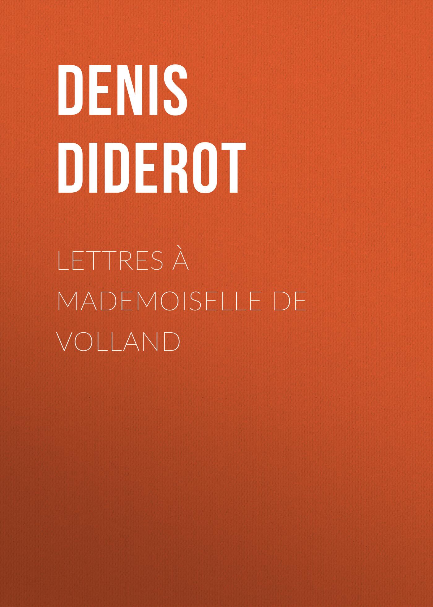 Denis Diderot Lettres à Mademoiselle de Volland цена и фото