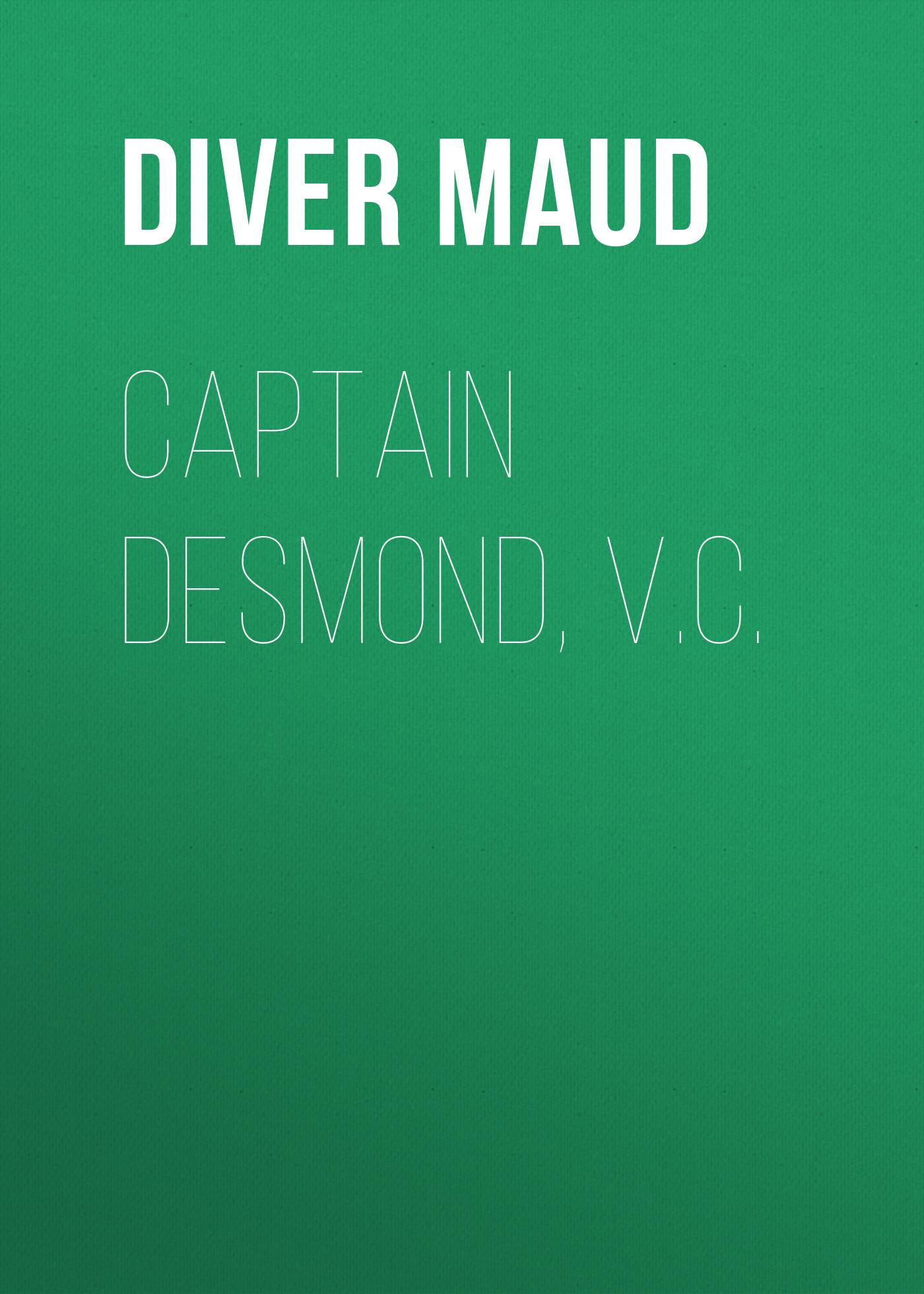 Diver Maud Captain Desmond, V.C. maud h yardley nor all your tears