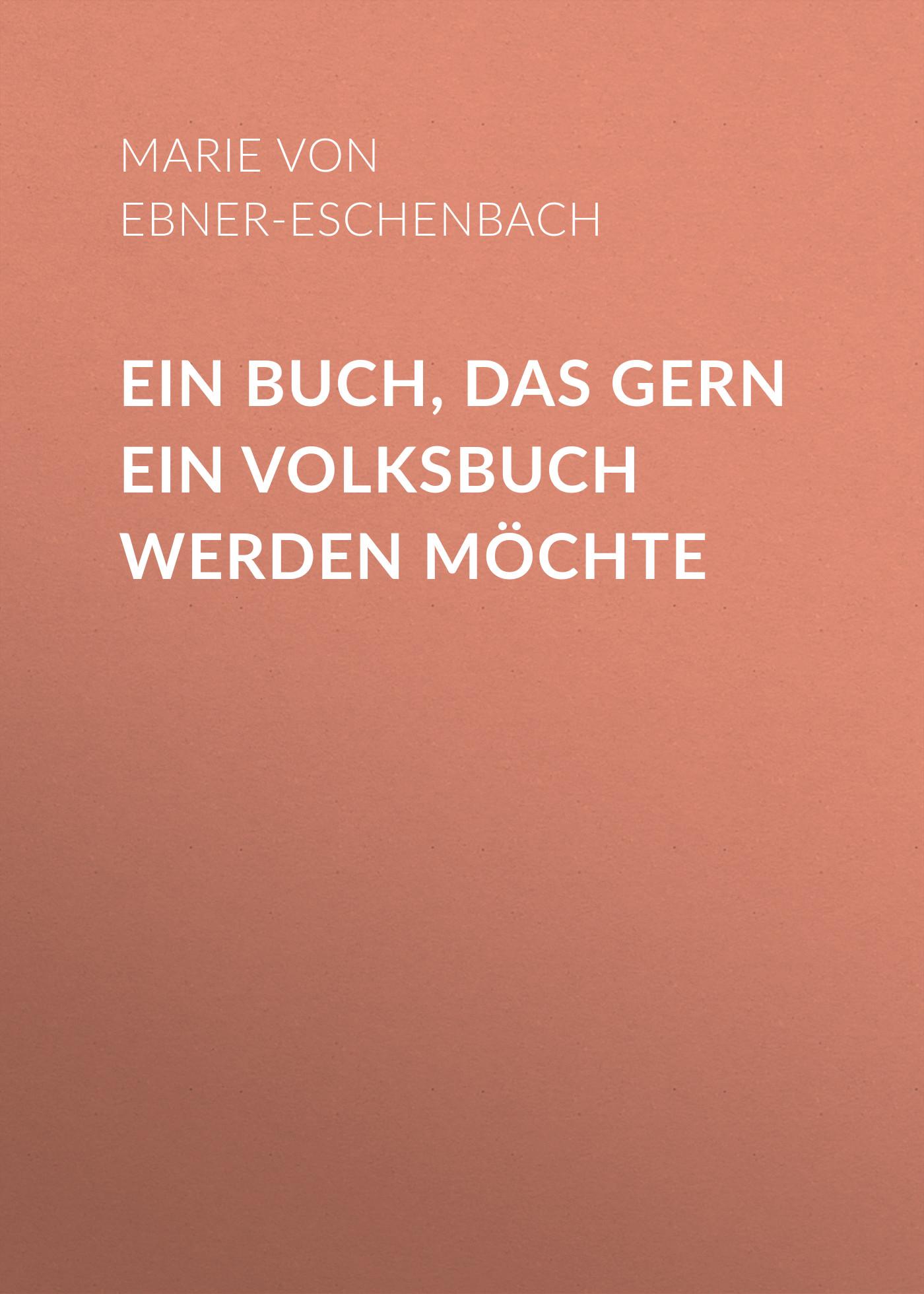 Marie von Ebner-Eschenbach Ein Buch, das gern ein Volksbuch werden möchte o straus ein walzertraum
